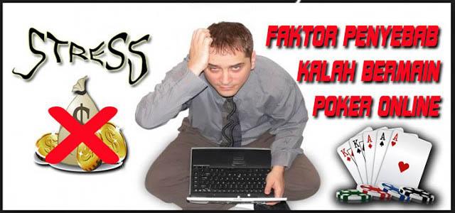 Penyebab Kalah Judi Poker Online