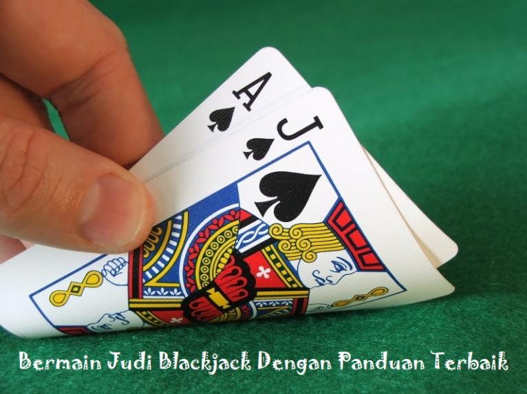 Bermain Judi Blackjack Dengan Panduan Terbaik