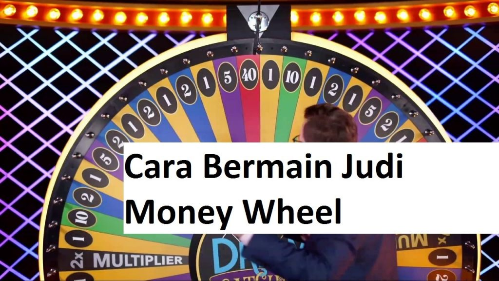 Cara Bermain Judi Money Wheel
